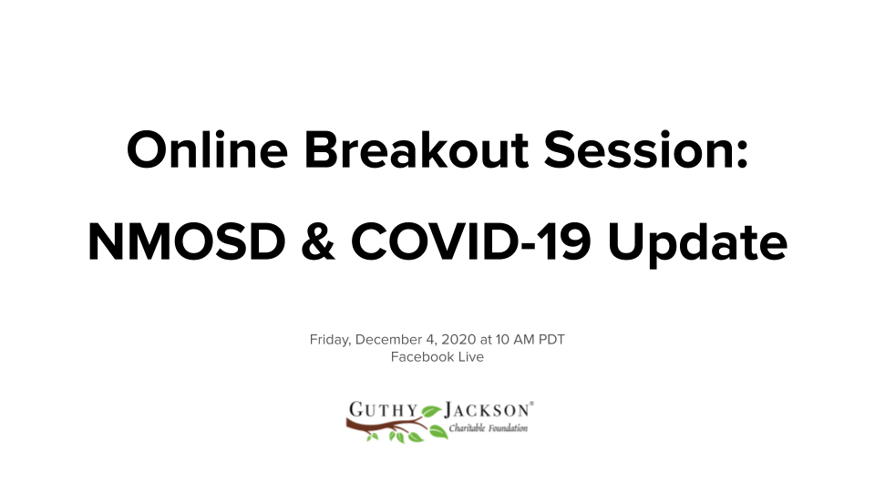<a href='https://guthyjacksonfoundation.org/videos/nmosd-covid-19-news-dec-4/' title='Online Breakout Session: NMOSD & COVID-19 Update (Dec 4)'>Online Breakout Session: NMOSD & COVID-19 Update (Dec 4)</a>