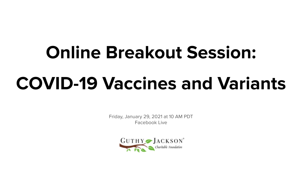 <a href='https://guthyjacksonfoundation.org/videos/vaccines-and-variant/' title='Online Breakout Session: COVID-19 Vaccines and Variants (Jan 29)'>Online Breakout Session: COVID-19 Vaccines and Variants (Jan 29)</a>