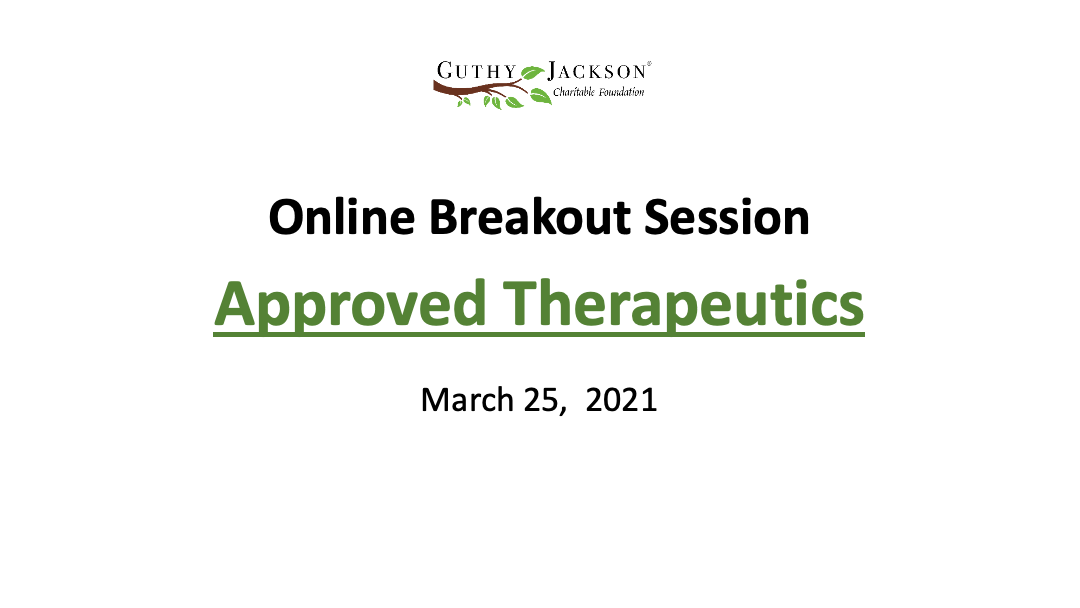 Online Breakout Session: Approved Therapeutics