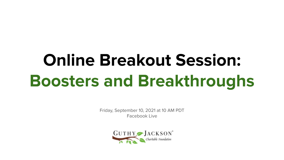 Online Breakout Session: Boosters & Breakthroughs